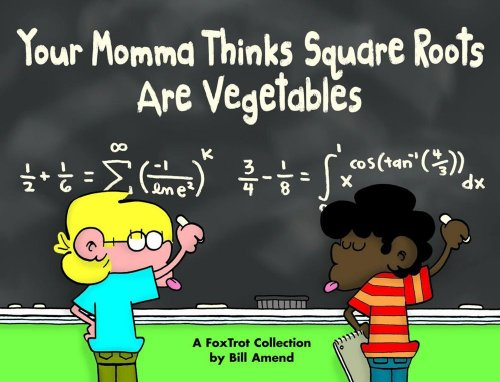 9780613675925: Your Momma Thinks Square Roots Are Vegetables: A Foxtrot Collection (Turtleback School & Library Binding Edition)