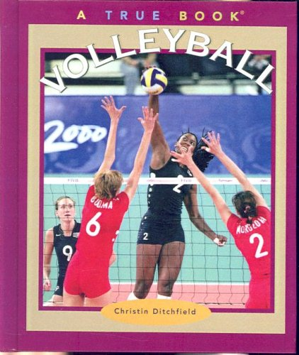 Volleyball (True Books: Sports (Pb)): Christin Ditchfield