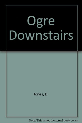 Ogre Downstairs (9780613684552) by D. Jones