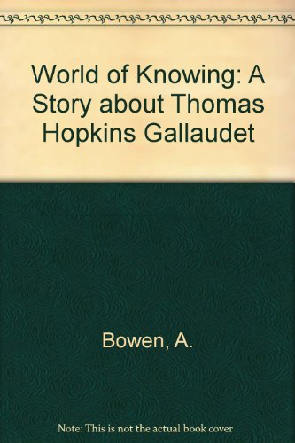 9780613684859: World of Knowing: A Story about Thomas Hopkins Gallaudet
