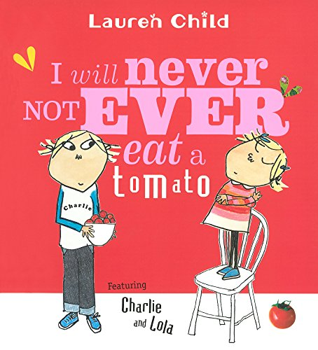 9780613694032: I Will Never Not Ever Eat A Tomato (Turtleback School & Library Binding Edition)