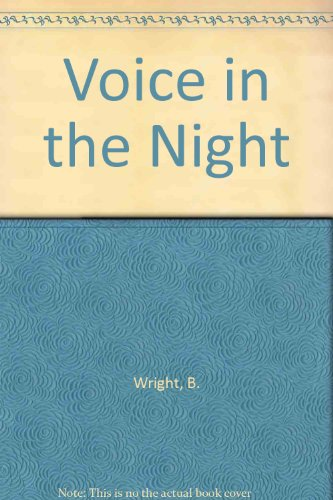 Voice in the Night (0613705629) by Wright, B.