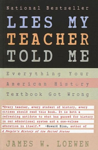 9780613706476: Lies My Teacher Told Me: Everything Your American History Textbook Got Wrong