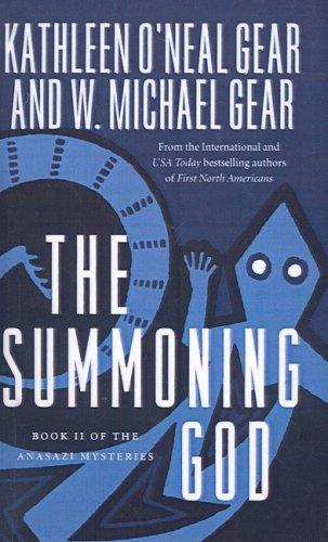 The Summoning God (Anasazi Mysteries (Prebound)): Gear, Kathleen O'Neal, Gear, W. Michael