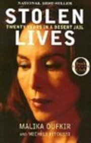 Stolen Lives: Twenty Years in a Desert Jail: Twenty Years in a Desert Jail (Oprah's Book Club (Prebound)) (9780613708401) by Malika Oufkir; Michele Fitoussi
