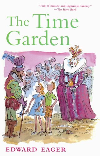 The Time Garden (Turtleback School & Library Binding Edition) (Edward Eager's Tales of Magic) (0613709411) by Eager, Edward