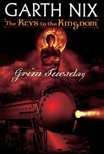 Grim Tuesday (Keys to the Kingdom, Book 2): Nix, Garth
