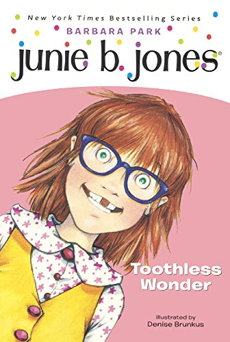 Junie B., First Grader: Toothless Wonder (Turtleback School & Library Binding Edition) (Junie B...