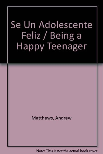 9780613713580: Se Un Adolescente Feliz / Being A Happy Teenager