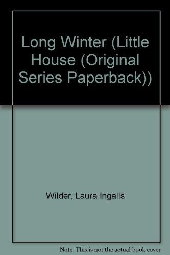 Long Winter (Little House (Original Series Paperback)): Laura Ingalls Wilder