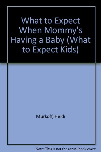 9780613714600: What to Expect When Mommy's Having a Baby (What to Expect Kids)