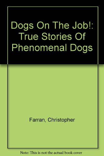 9780613714631: Dogs On The Job!: True Stories Of Phenomenal Dogs