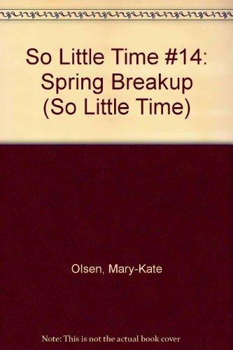 9780613714693: So Little Time #14: Spring Breakup