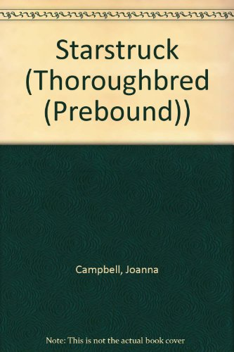 Starstruck (Thoroughbred (Prebound)) (0613715209) by Campbell, Joanna; Newhall, Mary
