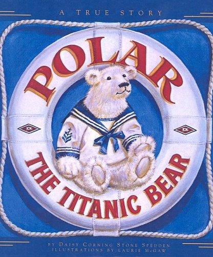 9780613717670: Polar the Titanic Bear: A True Story