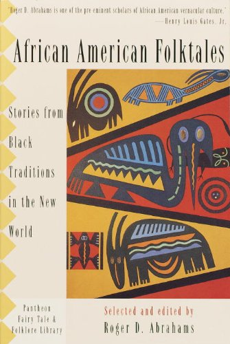 African American Folktales: Stories From Black Traditions In The New World (Turtleback School &...