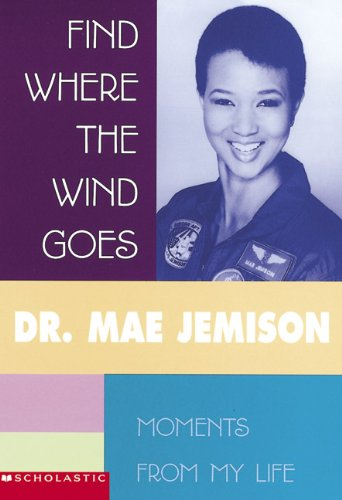 9780613720175: Find Where The Wind Goes: Moments From My Life (Turtleback School & Library Binding Edition)