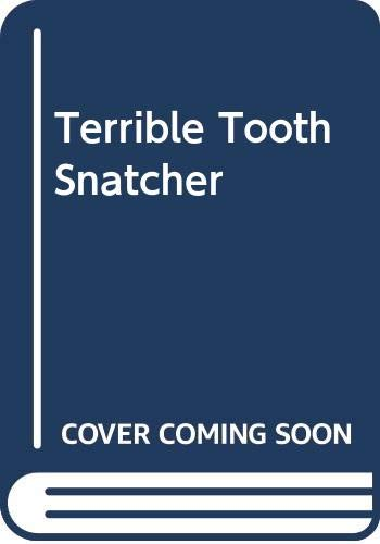 Terrible Tooth Snatcher (0613721802) by Chris L. Demarest