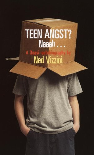 Teen Angst? Naaah... A Quasi-Autobiography (Turtleback School & Library Binding Edition) (0613722655) by Ned Vizzini