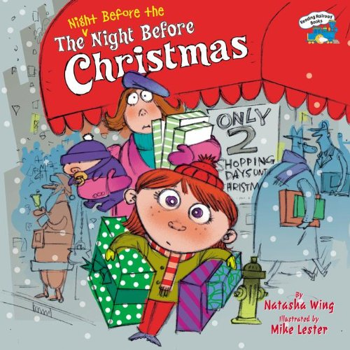 Night Before the Night Before Christmas (Reading Railroad Books (Prebound)) (9780613724852) by Natasha Wing