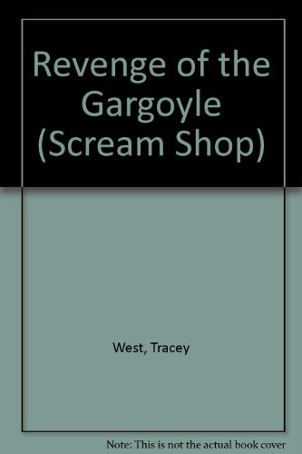 Revenge of the Gargoyle (Scream Shop) (0613725239) by West, Tracey