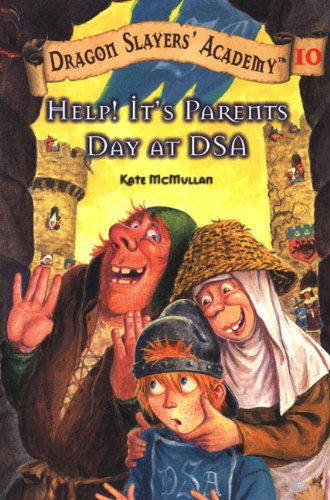 Help! It's Parent's Day At DSA (Turtleback School & Library Binding Edition) (Dragon Slayers' Academy (Pb)) (0613725255) by Kate McMullan