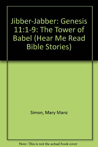 Jibber-Jabber: Genesis 11:1-9: The Tower of Babel (Hear Me Read Bible Stories) (0613727673) by Mary Manz Simon