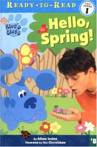 Hello, Spring! (Blue's Clues Ready-To-Read (Sagebrush)) (0613734629) by Inches, Alison