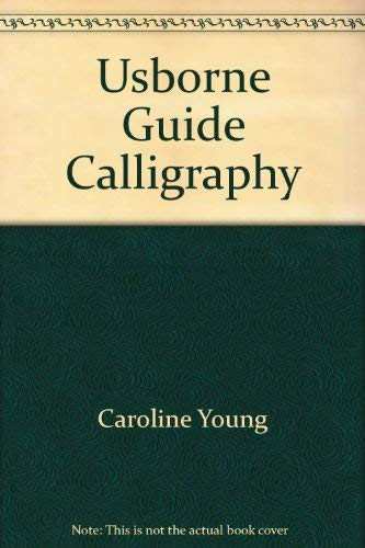 9780613742535: Usborne Guide Calligraphy: From Beginner to Expert