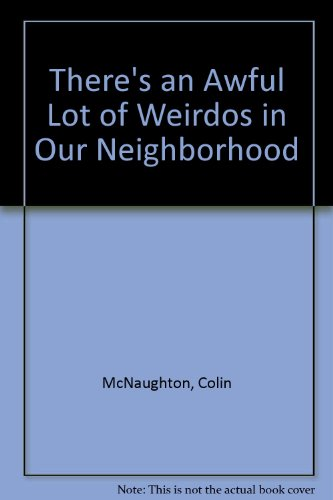 9780613747592: There's an Awful Lot of Weirdos in Our Neighborhood