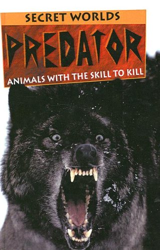 9780613752053: Predator: Animals with the Skill to Kill (Secret Worlds (Pb))
