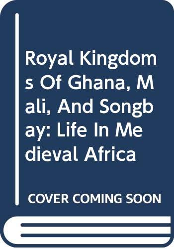 The Royal Kingdoms of Ghana, Mali and Songhay: Life in Medieval Africa (0613754018) by McKissack, Fredrick, Jr.; McKissack, Patricia C.; McKissack, Pat