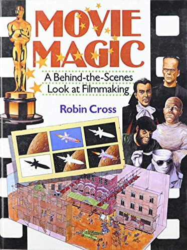 9780613754231: Movie Magic: A Behind-The-Scenes Look at Filmmaking