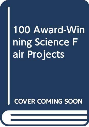 9780613756020: 100 Award-Winning Science Fair Projects