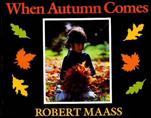 When Autumn Comes (Turtleback School & Library Binding Edition): Robert Maass