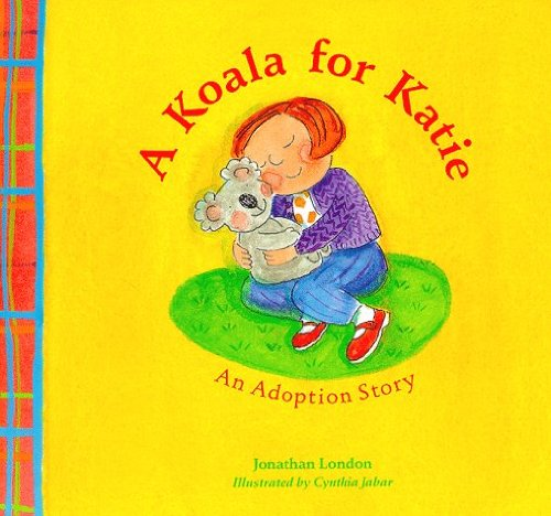 A Koala for Katie: An Adoption Story (0613757432) by London, Jonathan