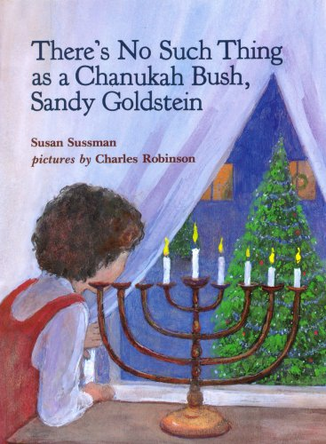 9780613757829: There's No Such Thing as a Chanukah Bush, Sandy Goldstein