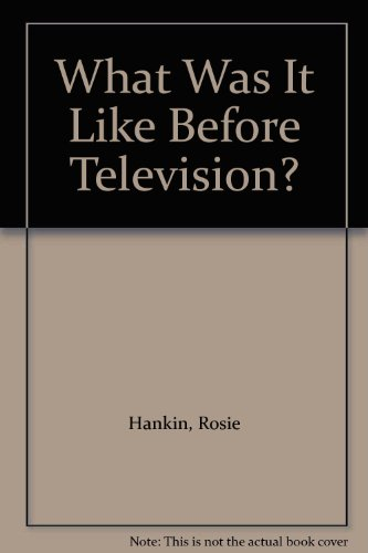 9780613759724: What Was It Like Before Television?