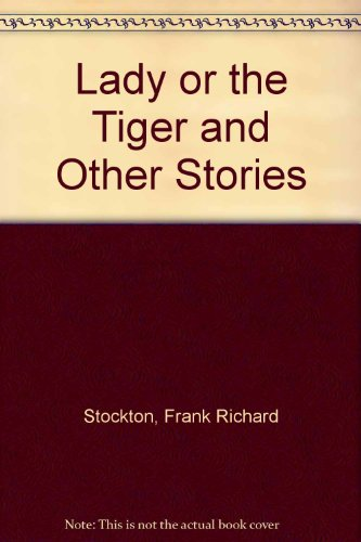9780613761789: Lady or the Tiger and Other Stories