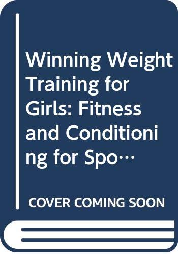 9780613762694: Winning Weight Training for Girls: Fitness and Conditioning for Sports (Mountain Lion Books)