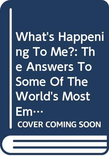 9780613765220: What's Happening to Me?: The Answers to Some of the World's Most Embarrassing