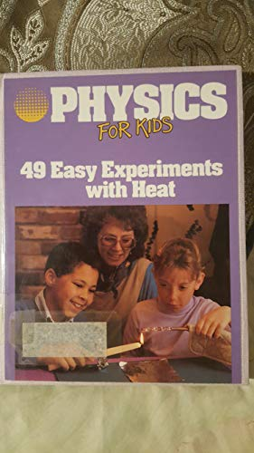 9780613767651: Physics for Kids: 49 Easy Experiments with Heat