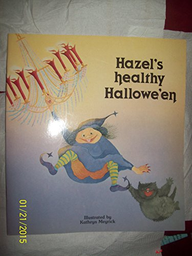 9780613769624: Hazel's Healthy Hallowe'en (Child's Play Library)