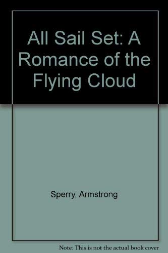 9780613771948: All Sail Set: A Romance of the Flying Cloud
