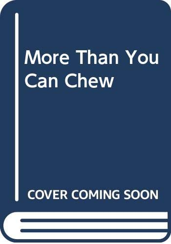 9780613773058: More Than You Can Chew