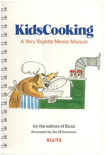 Kidscooking: A Very Slightly Messy Manual (0613776461) by Klutz Press; M'Guinness, Jim