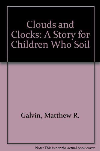 9780613777582: Clouds and Clocks: A Story for Children Who Soil