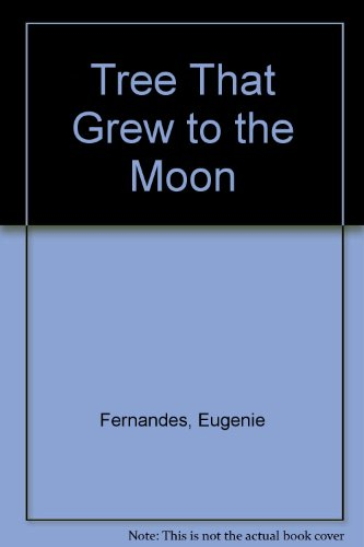 Tree That Grew to the Moon (0613785835) by Eugenie Fernandes; Eugenie