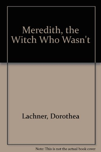 9780613787086: Meredith, the Witch Who Wasn't