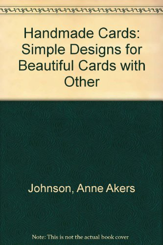 9780613790987: Handmade Cards: Simple Designs for Beautiful Cards with Other